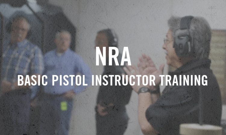 NRA Basic Pistol Instructor Training