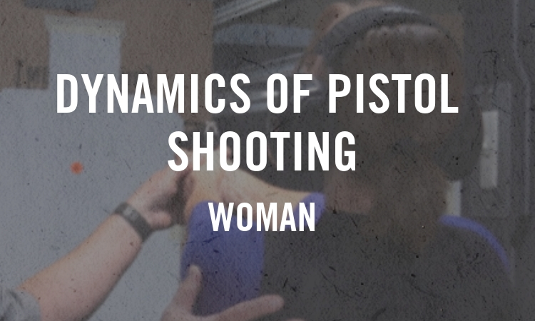 Dynamics of Pistol Shooting – Women